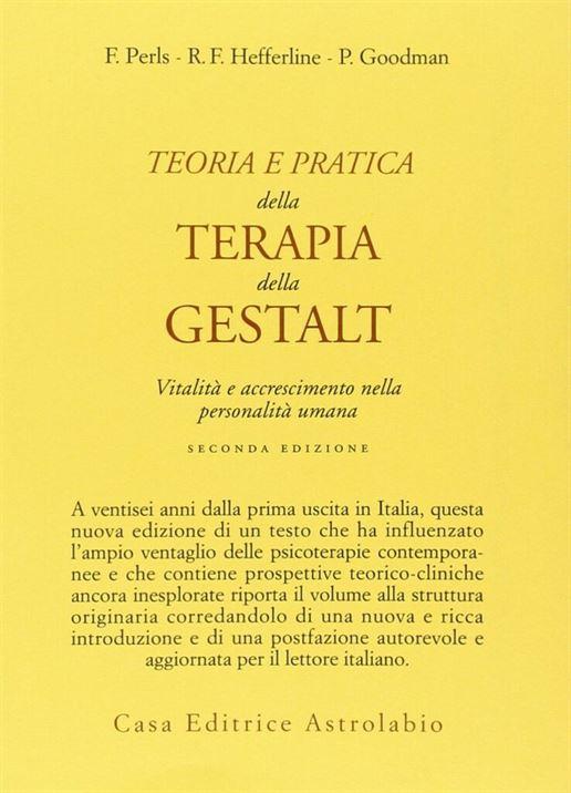 Pubblicato nel 1951 da Fritz Perls e Paul Goodman (con Hefferline per la parte pratica) è certamente uno dei libri che hanno fatto la storia della psicoterapia.