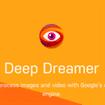 Deep Dreamer – Effetti sbalorditivi per le vostre foto.