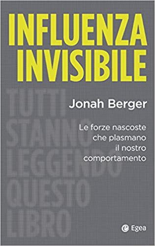 Influenza Invisibile Jonah Berger